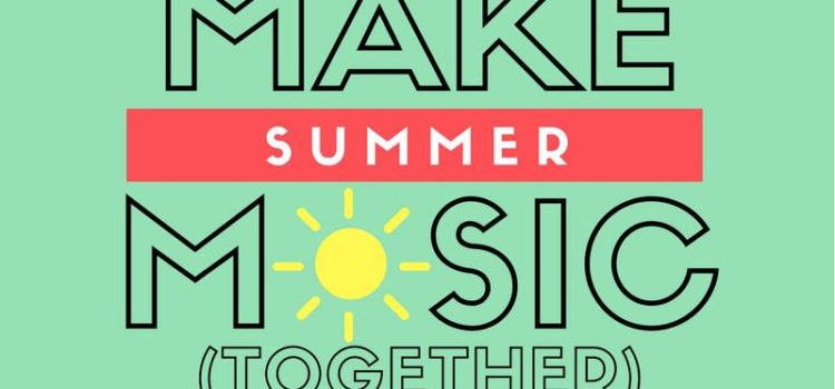 Make Summer Music Together!